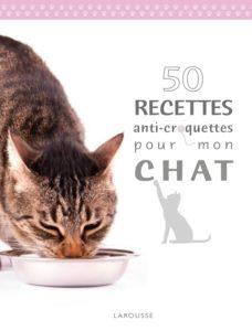 50 recettes anti-croquettes pour mon chat (Brigitte Bulard-Cordeau)