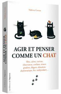 Agir et penser comme un chat de Stéphane Garnier