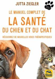 Le manuel complet de la santé du chien et du chat (Jutta Ziegler)